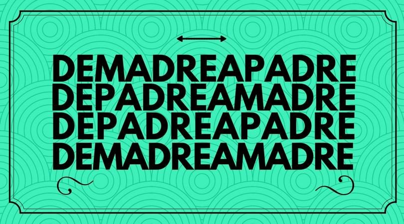 DEMADREAPADRE (2)